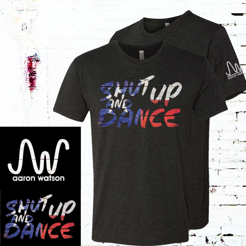 Unisex Shut Up and Dance Tee